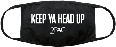 Keep Ya Head Up Cloth Face Covering-2Pac